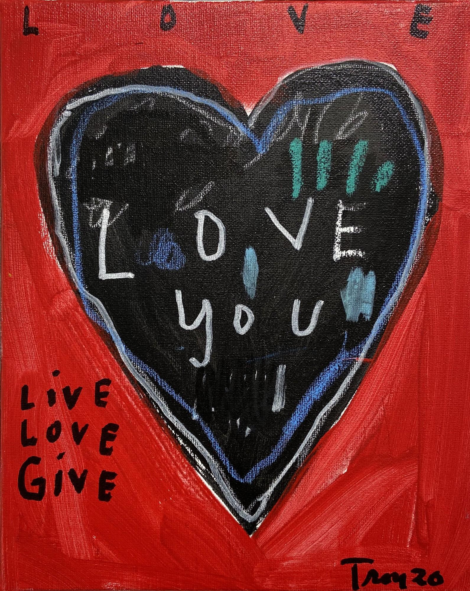 Troy Henriksen - Live love give